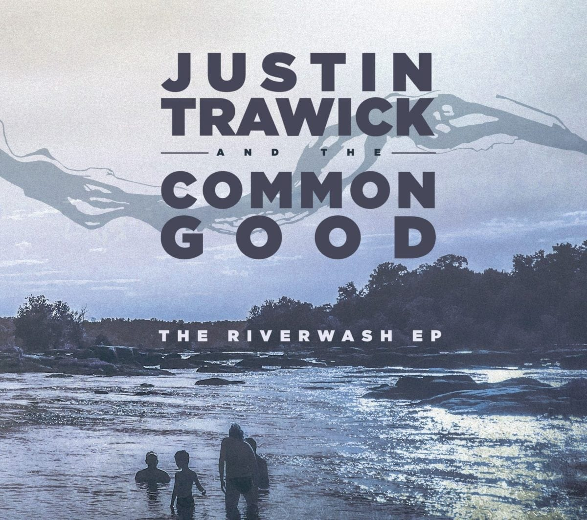 Hearing Aide Justin Trawick And The Common Good The Riverwash Ep