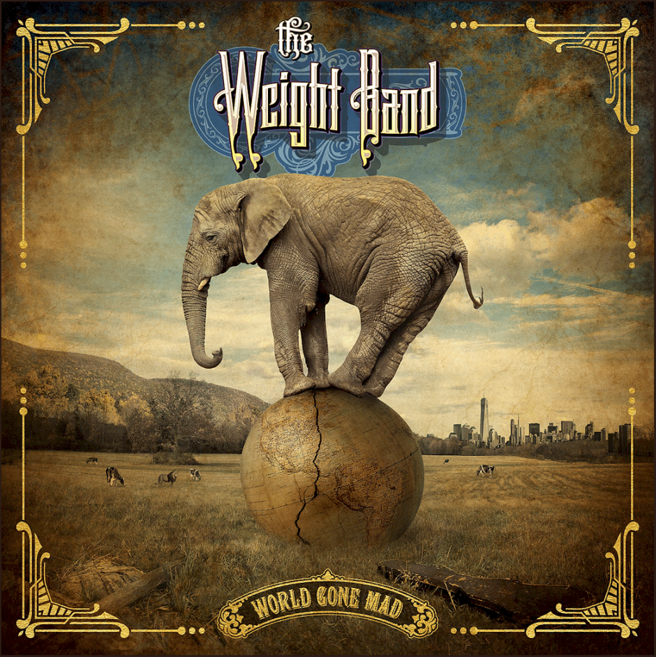 The Weight Band Announces Release Date for \'World Gone Mad\' | Utter ...