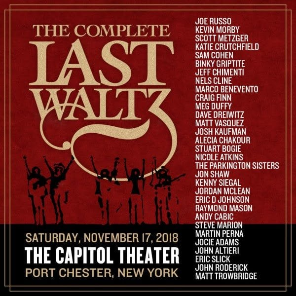 Port chesters capitol theatre to host the complete last waltz and members of his almost dead band scott metzger marco benevento and dave dreiwitz along with wilcos nels cline dead companys jeff chimenti fandeluxe Images