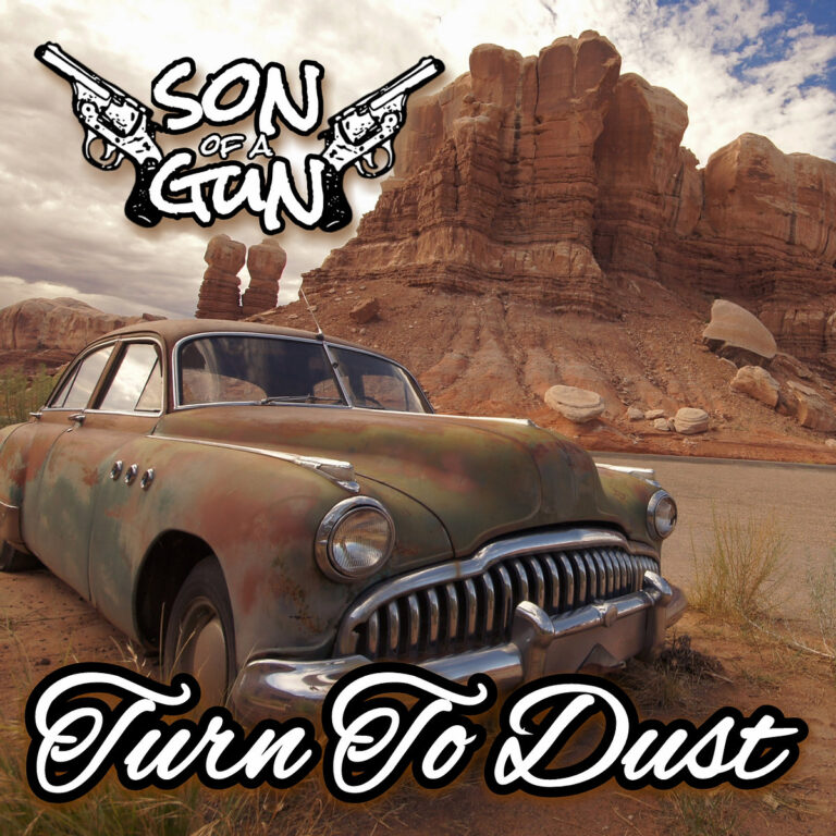 Son Of A Gun Turn to Dust