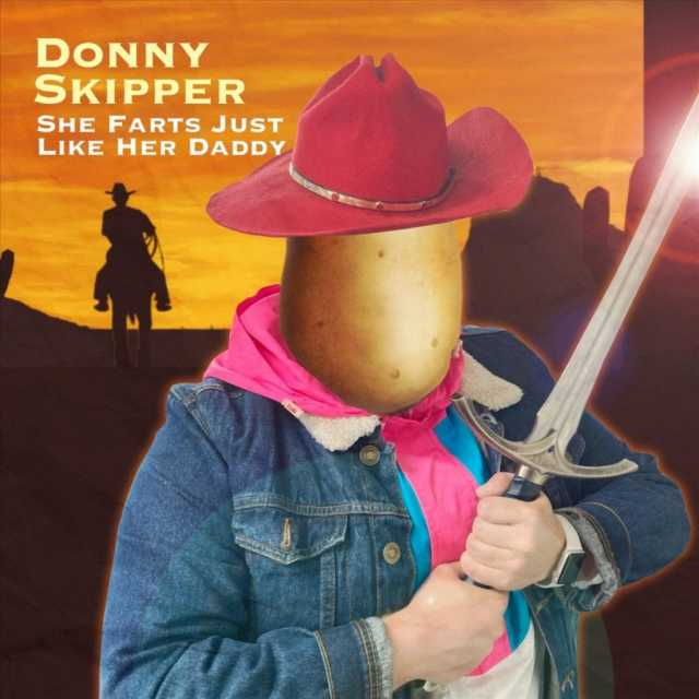 donny skipper - she farts just like her daddy